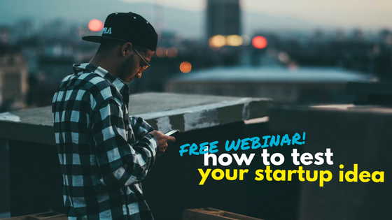 how-to-test-your-startup-idea-webinar